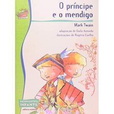 Imagem de O Príncipe e o Mendigo - Col. Reencontro Infantil - 2ª Ed. - Twain, Mark - 9788526283480