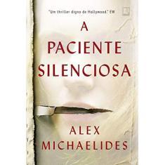 A paciente silenciosa - Alex Michaelides - 9788501116437