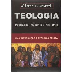 Teologia Sistemática - História e Filosofia - Grudem, Wayne - 9788588315341
