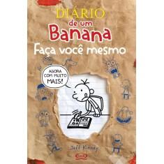 Diário de Um Banana - Faça Você Mesmo - 2ª Ed. - Kinney, Jeff - 9788576833925