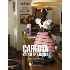 Imagem de Carlota - Balaio de Sabores - Pernambuco, Carla - 9788504010442