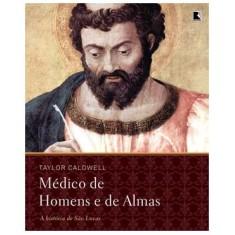 Imagem de Médico de Homens e de Almas - Ed. Especial - Caldwell, Taylor - 9788501092519