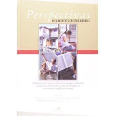 Perspectivas no Movimento Cristão Mundial - Dr. Kevin D. Bradford, Ralph D. Winter, Steven C. Hawthorne - 9788527504201