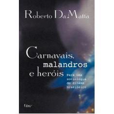 Carnavais, Malandros e Heróis - Matta, Roberto - 9788532507600