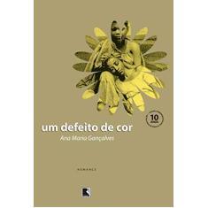 Um Defeito de Cor - Goncalves, Ana Maria - 9788501071750