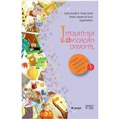 Imagem de Literatura e Educação Infantil - Vol. 1 - Souza, Renata Junqueira De;girotto, Cyntia Graziella Guizelim Simões; - 9788575914311