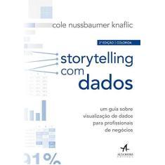 Imagem de Storytelling com Dados: um Guia Sobre Visualização de Dados Para Profissionais de Negócios - Cole Nussbaumer Knaflic - 9788550804682