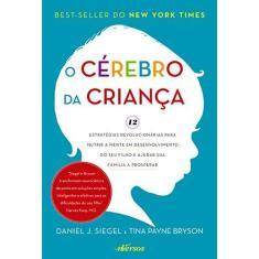 Cerebro Da Crianca, O - Daniel J. Siegel - 9788584440733
