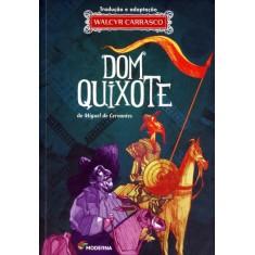 Dom Quixote - Série Clássicos Universais - Carrasco, Walcyr; Cervantes, Miguel De - 9788516079444