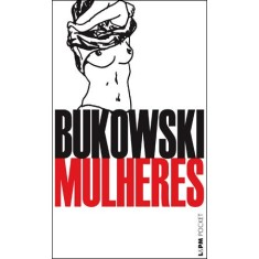 Mulheres - L&pm Pocket - Bukowski - 9788525423139