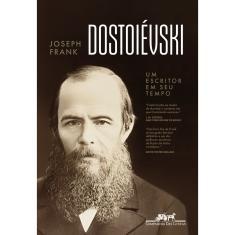 Imagem de Dostoiévski - Um Escritor Em Seu Tempo - Frank, Joseph - 9788535931303