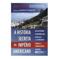 Imagem de A História Secreta do Império Americano - Perkins, John - 9788531610226