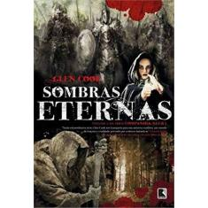 Sombras Eternas - Vol. 2 - Série Companhia Negra - Cook, Glen; Cook, Glen - 9788501402714