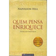 Quem Pensa Enriquece - Hill, Napoleon - 9788576766308