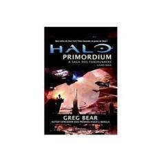 Imagem de Halo - Primordium - A Saga Dos Forerunners - Bear, Greg - 9788542200706