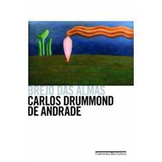 Brejo Das Almas - Andrade, Carlos Drummond De; Andrade, Carlos Drummond De - 9788535923285