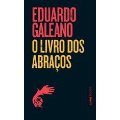 Imagem de O Livro dos Abraços - Col. L&pm Pocket - Galeano, Eduardo - 9788525414885