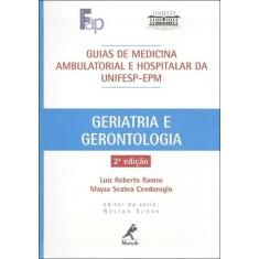 Imagem de Guias de Medicina Ambulatorial e Hospitalar da Unifesp - Epm - Geriatria e Gerontologia - 2ª Ed. - Ramos, Luiz Roberto - 9788520429655
