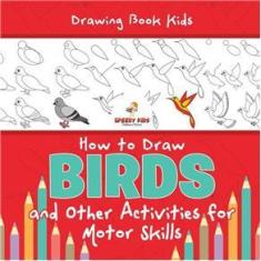 Imagem de Drawing Book Kids. How to Draw Birds and Other Activities for Motor Skills. Winged Animals Coloring, Drawing and Color by Number