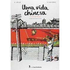 Uma Vida Chinesa. O Tempo do Pai - Volume 1 - Li Kunwu - 9788578279837