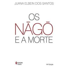 Nago E A Morte, Os - Juana  Elbein Dos Santos - 9788532609236