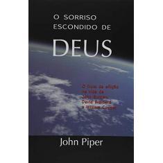 Imagem de Sorriso Escondido de Deus, O - John Piper - 9788588315136