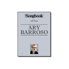 Imagem de Songbook - Ary Barroso - Chediak, Almir; Chediak, Almir - 9788574073781