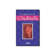 Complexo de Cinderela - 3ª Ed. 2012 - Dowling, Collette - 9788506067079