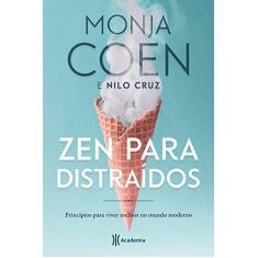 Zen Para Distraídos - Princípios Para Viver Melhor No Mundo Moderno - Coen, Monja - 9788542212389