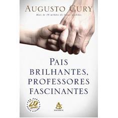 Pais Brilhantes, Professores Fascinantes - Augusto Cury - 9788543102726