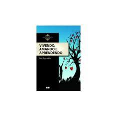 Vivendo , Amando e Aprendendo - Nova Ortografia - Buscaglia, Leo - 9788576847137