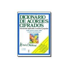 Imagem de Dicionario de Acordes Cifrados - Chediak, Almir - 9788585188832