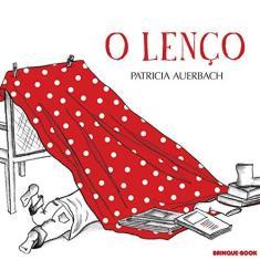 O Lenço - Auerbach, Patricia - 9788574124377