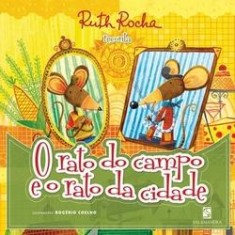 O Rato do Campo e o Rato da Cidade - Rocha, Ruth - 9788516066802