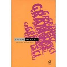 O Leitor de Gramsci - Escritos Escolhidos - 1916-1935 - Coutinho, Carlos Nelson - 9788520009529
