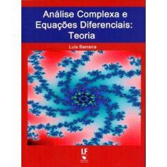 Imagem de Análise Complexa e Equações Diferenciais - Teorias - Barreira, Luis - 9788578611651