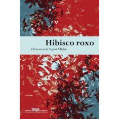 Hibisco Roxo - Adichie , Chimamanda Ngozi - 9788535918502