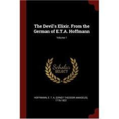 Imagem de The Devils Elixir. From the German of E.T.A. Hoffmann; Volume 1