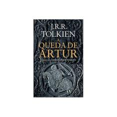 A Queda de Artur - Tolkien, J. R. R. - 9788578277406