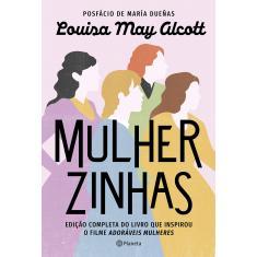 Mulherzinhas: Edição completa do livro que inspirou o filme Adoráveis Mulheres - Alcott, Louisa May - 9788542217735
