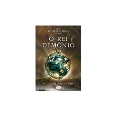 O Rei Demônio - Coleção Sete Reinos - Vol.1 - Cinda Williams Chima - 9788581052212
