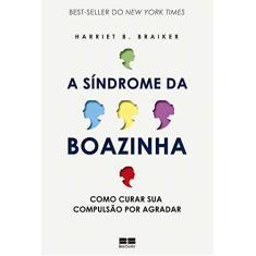 A Síndrome da Boazinha - Harriet B. Braiker - 9788576846550