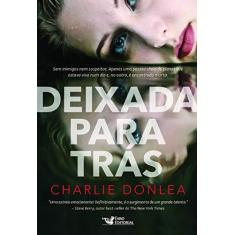 Deixada Para Trás - Charlie Donlea - 9788595810082
