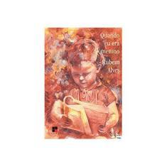 Quando Eu Era Menino - 4ª Ed. 2012 - Alves, Rubem - 9788530809522