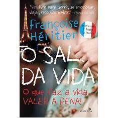 Imagem de O Sal da Vida - o Que Faz A Vida... Valer A Pena - Françoise Héritier - 9788565859158