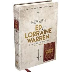 Ed & Lorraine Warren - Demonologistas - Arquivos Sobrenaturais - Brittle, Gerald; - 9788594540164