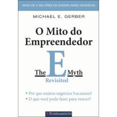 O Mito do Empreendedor - 2ª Ed. - 2011 - Gerber, Michael E. - 9788576765592