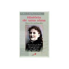 História de uma Alma - Manuscritos Autobiográficos - Col. Espiritualidades - Jesus, Teresinha Do Menino - 9788534904568