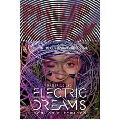 Sonhos Elétricos (Electric Dreams) - Philip K. Dick - 9788576573975