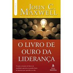Imagem de O Livro de Ouro da Liderança - John C. Maxwell - 9788566997330
